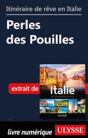 Itinéraire de rêve en Italie - Perles des Pouilles