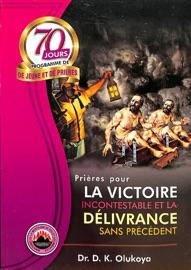 70 JOURS PROGRAMME DE JEUNE ET DE PRIERES 2017 (FRENCH EDITION)