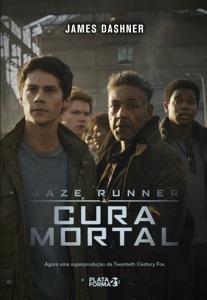 Maze Runner: A cura mortal Book Cover