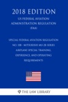 Special Federal Aviation Regulation No 108 - Mitsubishi MU-2B Series Airplane Special Training Experience And Operating Requirements US Federal Aviation Administration Regulation FAA 2018 Edition