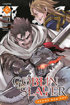Goblin Slayer: Brand New Day, Chapter 6 - Kumo Kagyu, Masahiro Ikeno & Noboru Kannatuki book