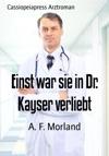 Einst War Sie In Dr Kayser Verliebt