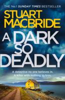 Stuart MacBride - A Dark So Deadly artwork