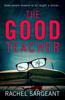 The Good Teacher - Rachel Sargeant