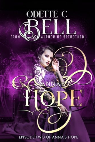 Odette C. Bell - Anna's Hope Episode Two