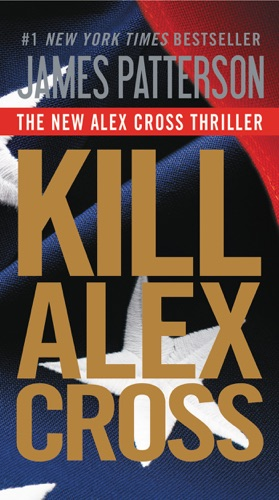 Kill Alex Cross - James Patterson - James Patterson
