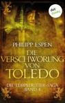 Die Tempelritter-Saga - Band 4 Die Verschwrung Von Toledo