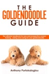 The Goldendoodle GuideThe Ultimate Handbook For New And Prospective Owners Training Raising And Caring For Your Goldendoodle