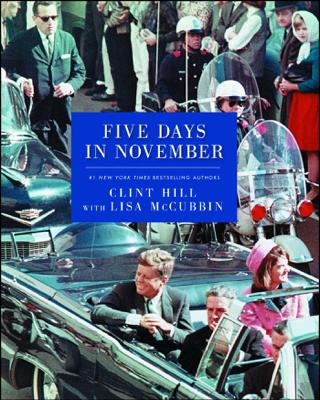 Five Days in November - Clint Hill book