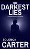Solomon Carter - The Darkest Lies: A Gripping Detective Crime Mystery artwork