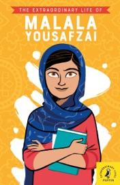 The Extraordinary Life Of Malala Yousafzai