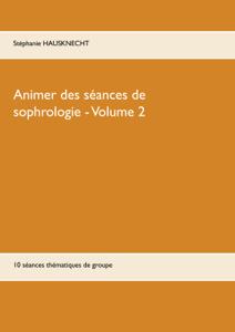 Animer des séances de sophrologie Volume 2 La couverture du livre martien
