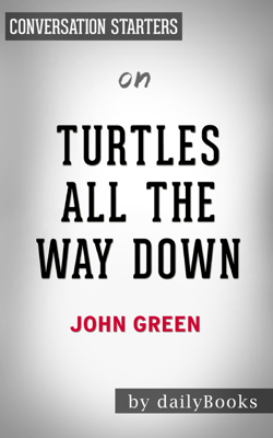Turtles All the Way Down by John Green: Conversation Starters - dailyBooks book