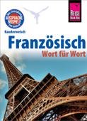 Französisch - Wort für Wort: Kauderwelsch-Sprachführer von Reise Know-How