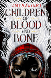 Children of Blood and Bone by Children of Blood and Bone