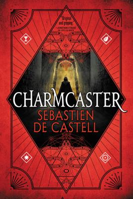 Charmcaster - Sebastien de Castell book