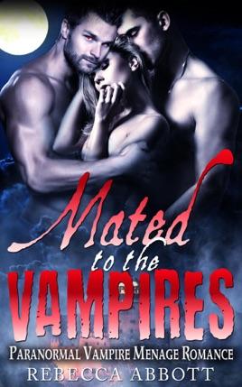 Mated to the Vampires - Paranormal Vampire Menage Romance