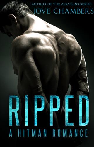 Ripped: A Hitman Romance - Jove Chambers - Jove Chambers