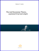 The real Keynesian Theory, explained brief and simple