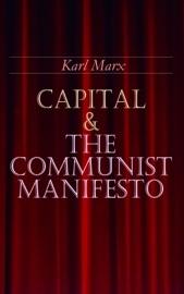 CAPITAL & THE COMMUNIST MANIFESTO