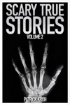 Scary True Stories Vol 2