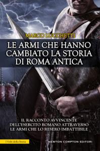 Le armi che hanno cambiato la storia di Roma antica Libro Cover