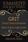 Grit - Summarized For Busy People The Power Of Passion And Perseverance Based On The Book By Angela Duckworth