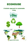 Ecohouse A Holistic Approach To Sustainable Living