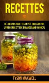 Recettes Pot D Licieuses Recettes En Pot Repas En Pot Livre De Recette De Salades Dans Un Bocal