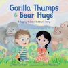 Gorilla Thumps and Bear Hugs
