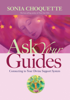 Ask Your Guides - Sonia Choquette, Ph.D.