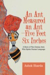 An Ant Measured An AntFive Feet Six Inches