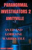 Paranormal Investigators 2, Amityville An Ed and Lorraine Warren File