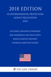 National Emission Standards For Hazardous Air Pollutants - Miscellaneous Organic Chemical Manufacturing US Environmental Protection Agency Regulation EPA 2018 Edition
