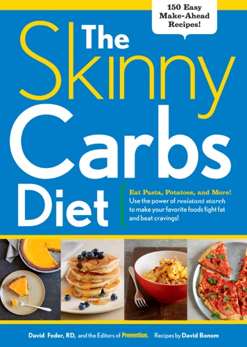 The Editors of Prevention & David Feder - The Skinny Carbs Diet