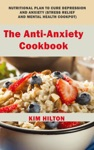 The Anti-Anxiety Cookbook Nutritional Plan To Cure Depression And Anxiety Stress Relief And Mental Health Cookpot