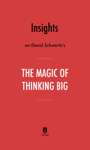 Insights on David Schwartz's The Magic of Thinking Big by Instaread