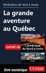 Itinraires De Rve  Moto - La Grande Aventure Au Qubec