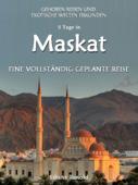 Oman: DER NEUE MASKAT REISEFÜHRER 2017! Maskat – eine vollständig geplante Reise!