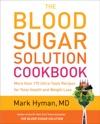 The Blood Sugar Solution Cookbook