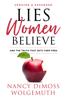 Nancy DeMoss Wolgemuth & Elisabeth Elliot - Lies Women Believe artwork