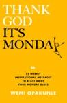 Thank God Its Monday