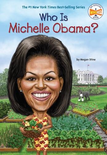 Megan Stine - Who Is Michelle Obama?