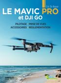 Le Mavic Pro et DJI GO