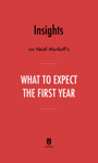 Insights on Heidi Murkoff's What to Expect the First Year by Instaread