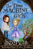 The Time Machine Girls: Book One: Secrets