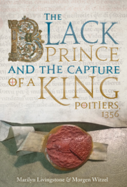 The Black Prince and the Capture of a King by The Black Prince and the Capture of a King