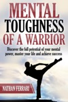 Mental Toughness Of A Warrior