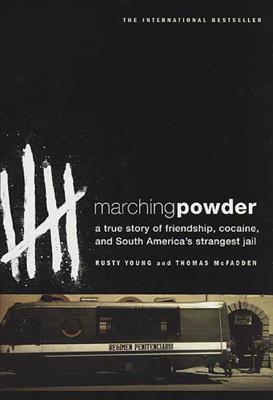 Marching Powder - Thomas McFadden & Rusty Young book