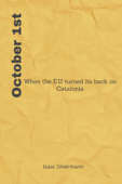 October 1st: When the E.U turned its back on Catalonia